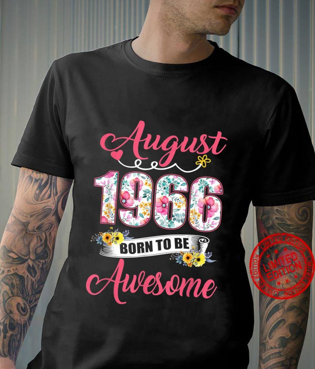 55th Birthday Floral Born In August 1966 Shirt